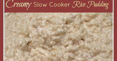 The Improving Cook: Creamy Slow Cooker Rice Pudding