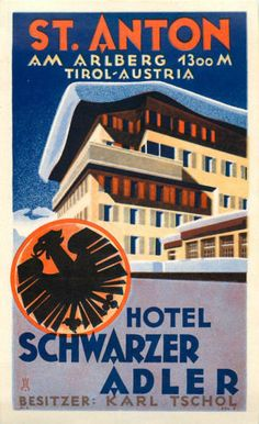 Hotel Schwarzer Adler ~ST. ANTON / TIROL - AUSTRIA~ Great Old Luggage Label | eBay
