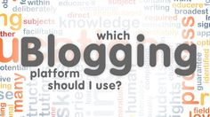 Which Blogging Platform Should I Use? By Lifehacker
