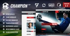Champion - Soccer & Football WordPress Theme . Champion has features such as High Resolution: Yes, Widget Ready: Yes, Compatible Browsers: IE10, IE11, Firefox, Safari, Opera, Chrome, Compatible With: WPML, WooCommerce 2.4.x, WooCommerce 2.3.x, Visual Composer 4.7.4, Bootstrap 3.x, Software Version: WordPress 4.6.1, WordPress 4.6, WordPress 4.5.x, WordPress 4.5.2, WordPress 4.5.1, WordPress 4.5, WordPress 4.4.2, WordPress 4.4.1, WordPress 4.4, WordPress 4.3.1, WordPress 4.3, WordPress 4.2…