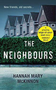 The Neighbors by Hannah Mary McKinnon https://www.amazon.co.uk/dp/B075Q3GN6K/ref=cm_sw_r_pi_dp_U_x_s7JpAbHN8B1JR