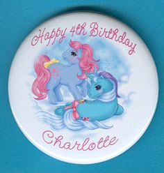 PERSONALIZED MY LITTLE PONY (A2)  BIRTHDAY BUTTON PIN BADGE PARTY FAVOR KEEPSAKE