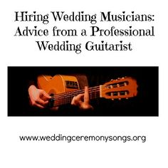 Hiring Wedding Musicians: Advice from a Professional Wedding Guitarist. #weddingmusic