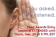 You asked & we listened. The #ReedAwards 2013 #deadline was been extended to Thursday, December 20th at 5pm, EST. Enter now at www.TheReedAwards.com