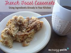 French Toast Casserole – Using Ingredients Already In Your Kitchen | Recipe Devil