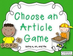 Learning when to use the proper article is a difficult task for young children.  This game will help your students learn when to use a, an, or the....