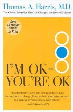 I'm OK - You're OK -it's ok. <3