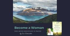 Become a Woman Who Moves Mountains through Prayer