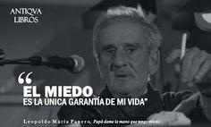 """""""El miedo es la única garantía de mi vida"""". - Leopoldo María Panero"""