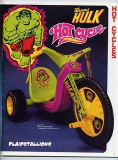 I had the Hulk Big Wheel. It was awesome.