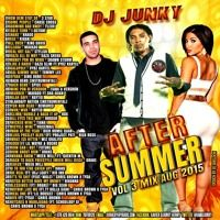 DJ JUNKY - AFTER SUMMER VOL 3 by Reggae Tapes on SoundCloud