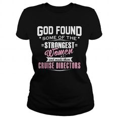 CRUISE DIRECTOR God Found Some Of The STRONGEST WOMEN And Made Them T Shirts, Hoodies. Check Price ==► https://www.sunfrog.com/LifeStyle/CRUISE-DIRECTOR--GODFOUND-Black-Ladies.html?41382