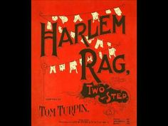 ♫  MUSIC: Harlem Rag - Tom Turpin (1899, Ragtime Piano) 3:31 [excellent sound]