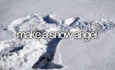 Make a snow angel / Bucket List Ideas / Before I Die