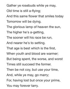 """""""To The Virgins, To Make Much of Time"""" Robert Herrick Seize the Day"""