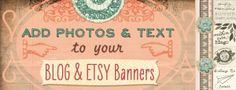 How to add text & Images To Blog Header & Etsy Banners