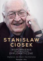 Wspomnienia (niekoniecznie) dyplomatyczne : opowiastki z Polski i Rosji / Stanisław Ciosek ; współpr.: Jan Osiecki i Ewa Charitonow. -- Warszawa :  Prószyński Media,  2014.
