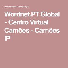 Wordnet.PT Global - Centro Virtual Camões - Camões IP