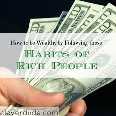 If you want to be wealthy, there are things you will need to change. Find out what are the habits of rich people that you will need to follow. #buildingwealth #goodhabits #moneymanagement