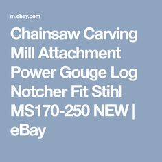 Chainsaw Carving Mill Attachment Power Gouge Log Notcher Fit Stihl MS170-250 NEW | eBay