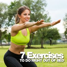 7 Exercises to do Right Out of Bed--you'll feel much better all day long!  #workouts #exercises #fitness