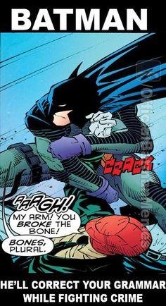 Grammar, it's important to Batman.