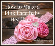 How to Make a Pink Lace Headband - DIY Baby Headband
