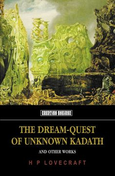 The Dream-Quest of Unknown Kadath: And Other Oneiric Works (Tomb of Lovecraft): H P LOVECRAFT, D M Mitchell: 9781902197326: Amazon.com: Books