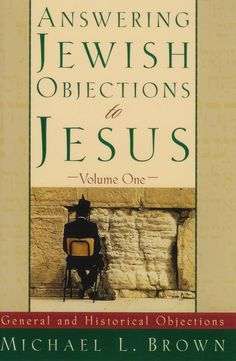 Answering Jewish Objections to Jesus: New Testament Objections (Vol. Answering Jewish Objections to Jesus vol 4 New Testament Objections