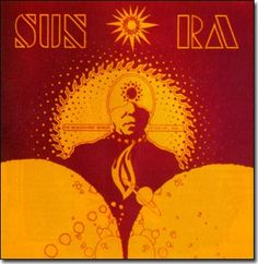 Sun Ra. Heiliocentric Worlds of Sun Ra. ESP. 1966.