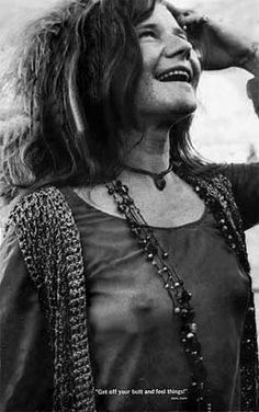 """""""You can destroy your now by worrying about tomorrow."""" Janis Joplin. S)"""