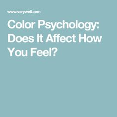 Does Color Affect Your Mood can color affect your mood and behavior? | color pallets