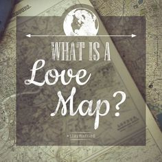 What is a Love Map? - infographic with questions from the Gottman Institute