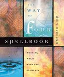 The Way of Four Spellbook: Working Magic with the Elements - pagan wiccan witchcraft magick ritual supplies