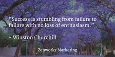 Success is stumbling from failure to failure with no loss of enthusiasm. #enthusiasm #marketingcoach