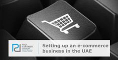 Setting up an e-commerce business in the UAE  https://www.propartnergroup.com/2017/11/setting-up-e-commerce-business-uae/ #ECommerce #OnlineShop #OnlineTrading #Online #Trade #PaymentGateway #IT #InformationTechnology #UAE #Dubai #AbuDhabi #LLC #FZC #Mainland #CompanyFormation #BusinessSetup #PRO #PROServices #Investors #Investment #NSA