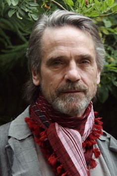 Jeremy Irons :  love his scarves!.  Saw him in a Shakespeare PBS special.  wonderful