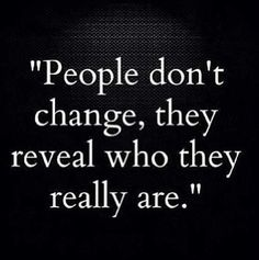 I wish I knew this- I was way too trusting that people really are who they pretend to be...but you showed your true colors- Sad! you are a disgusting person! You know who you are- and I hope you read this...some role model you are for your kids! sad and pathetic!