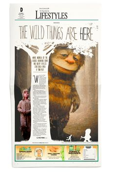 •Newspaper design• Supplied with a few very interesting images for this movie page I was tempted to go over the top but I also wanted to capture the essence of the film and the same look of the original book illustrated by Maurice Sendak. This clean and simple layout gives a earthy photograph a little pop while still keeping the page pleasant with a fairy tale feel. The one column read helps give more room for a larger photo.