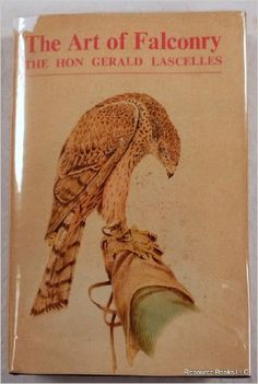 The Art of Falconry: Gerald William Lascelles: 9780823120154: Amazon.com: Books