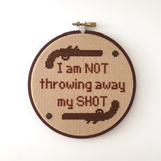 """""""I am not throwing away my shot."""" - Hamilton Musical Cross Stitch by BananyaStand on Etsy"""