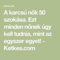 A karcsú nők 50 szokása. Ezt minden nőnek úgy kell tudnia, mint az egyszer egyet! - Ketkes.com Nalu, Anti Aging, Minden, Detox, Health Fitness, Weight Loss, Workout, Healthy, Life