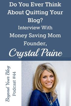 Do You Ever Think About Quitting Your Blog? Interview with Money Saving Mom Founder, Crystal Paine