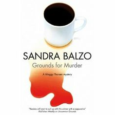 Grounds for Murder, Sandra Balzo. From A whole latte fun! Click on the cover to read the review by Karen.