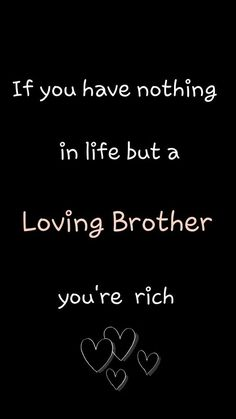 Best Brother Quotes and Sibling Sayings Collection From Boostupliving. Here we've collected more than 100 Best Brother Quotes For you. Happy Birthday Brother From Sister, Brother Birthday Quotes, Happy Birthday Wishes Quotes, Bro Quotes, Sister Quotes Funny, Funny Sister, Brother Sister Love Quotes, Brother And Sister Love, Brother Brother