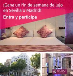 Gana un fin de semana de lujo en Sevilla o Madrid