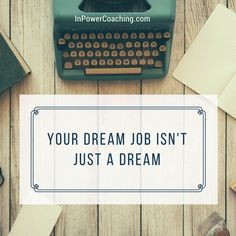 Why Your Dream Job Isn't a Just a Dream