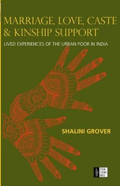Marriage, Love, Caste & Kinship Support: Lived Experiences of the Urban Poor in India « LibraryUserGroup.com – The Library of Library User Group