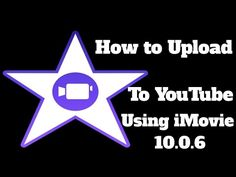 How to Upload to YouTube from iMovie 10.0.6 tutorial | Share Options || YouTube