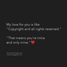 He's only mine Best Friend Love Quotes, Love Smile Quotes, True Love Quotes, Romantic Love Quotes, Love Yourself Quotes, Love Quotes For Him, Real Life Quotes, Reality Quotes, Relationship Quotes
